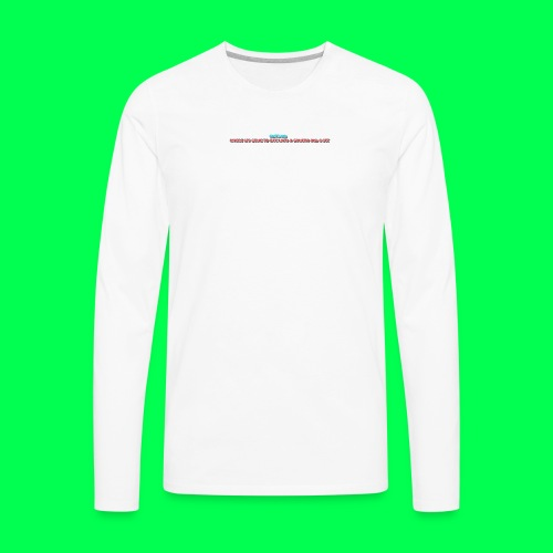 my original quote - Men's Premium Long Sleeve T-Shirt
