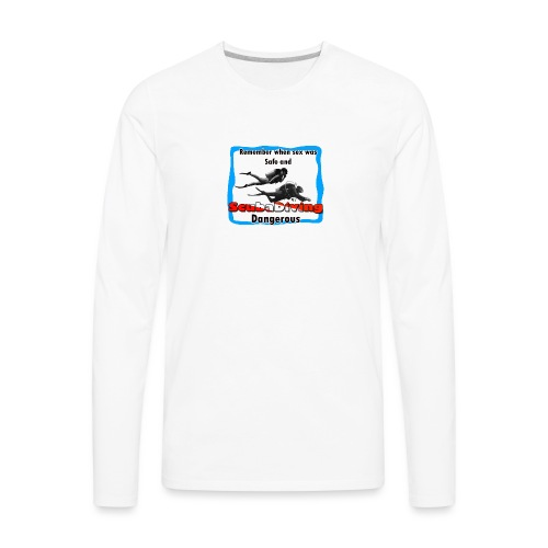 Dangerous - Men's Premium Long Sleeve T-Shirt