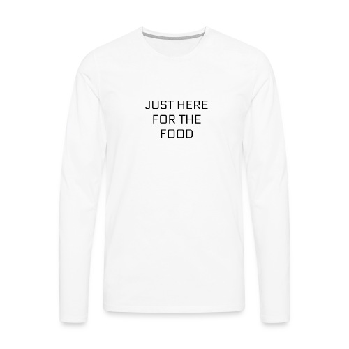 Here For Food - Men's Premium Long Sleeve T-Shirt