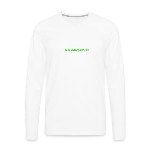 Go Skydive T-shirt/Book Skydive - Men's Premium Long Sleeve T-Shirt