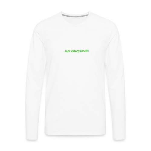 Go Skydive T-shirt/Book Skydive - Men's Premium Long Sleeve T-Shirt
