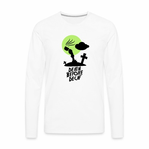 Death Before Decaf - Men's Premium Long Sleeve T-Shirt