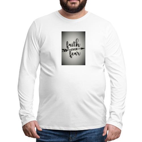 Faith over Fear - Men's Premium Long Sleeve T-Shirt