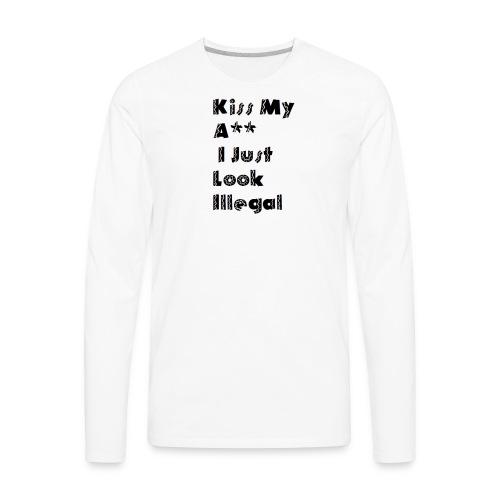 I just Illegal - Men's Premium Long Sleeve T-Shirt