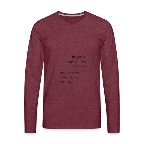 the pen is mightier - Men's Premium Long Sleeve T-Shirt