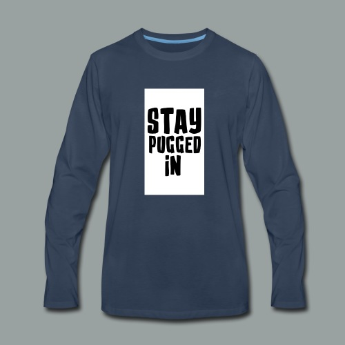 Stay Pugged In Clothing - Men's Premium Long Sleeve T-Shirt