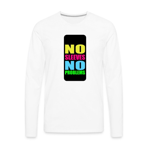 neonnosleevesiphone5 - Men's Premium Long Sleeve T-Shirt
