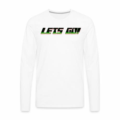 Lets go! - Men's Premium Long Sleeve T-Shirt