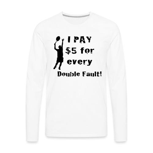Tennis Double Fault - Men's Premium Long Sleeve T-Shirt