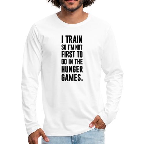 I Train Gym Motivation - Men's Premium Long Sleeve T-Shirt