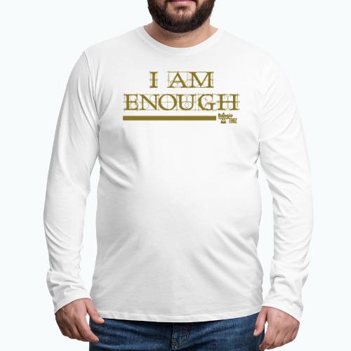 ENOUGH - Men's Premium Long Sleeve T-Shirt