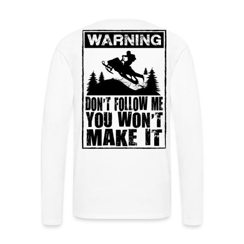 Snowmobiling Sign - Men's Premium Long Sleeve T-Shirt