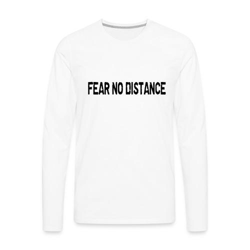 Fear No Distance - Men's Premium Long Sleeve T-Shirt