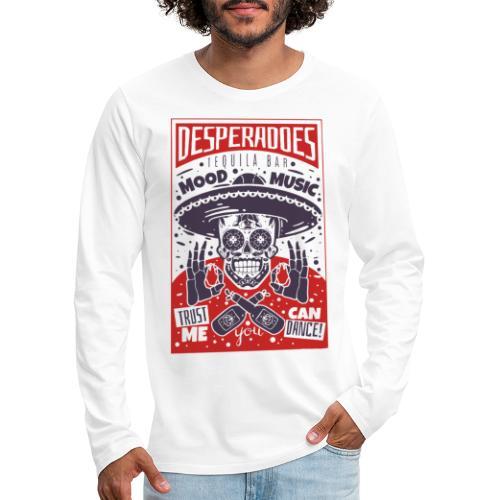 desperadoes mexican tequila - Men's Premium Long Sleeve T-Shirt