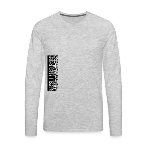 what ever it takes - Men's Premium Long Sleeve T-Shirt