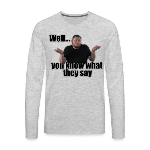 WYKWTS - Men's Premium Long Sleeve T-Shirt