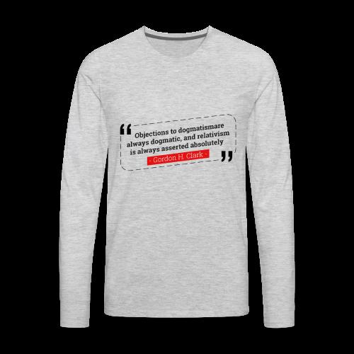 Gordon Clark Dogmatism - Men's Premium Long Sleeve T-Shirt