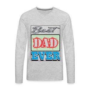 Best Dad Ever - Men's Premium Long Sleeve T-Shirt
