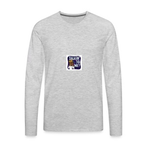 You Talking To Me - Men's Premium Long Sleeve T-Shirt