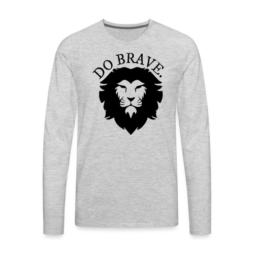 Do Brave Lion and Text - Men's Premium Long Sleeve T-Shirt