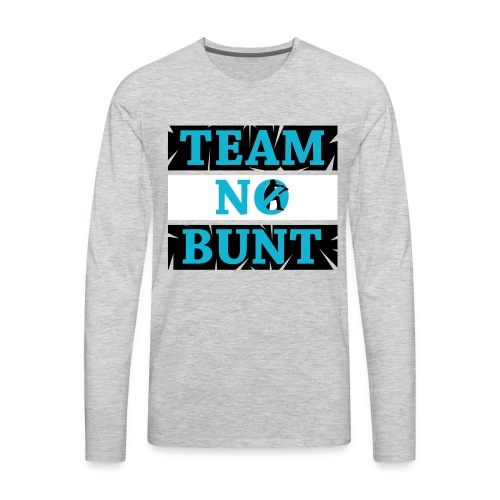 Team No Bunt - Men's Premium Long Sleeve T-Shirt