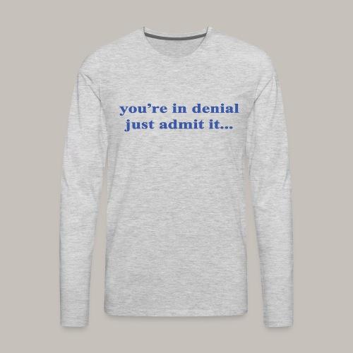 denial - Men's Premium Long Sleeve T-Shirt