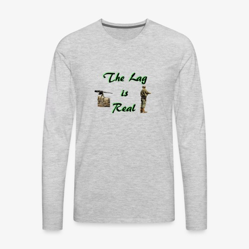 The lag is real - Men's Premium Long Sleeve T-Shirt