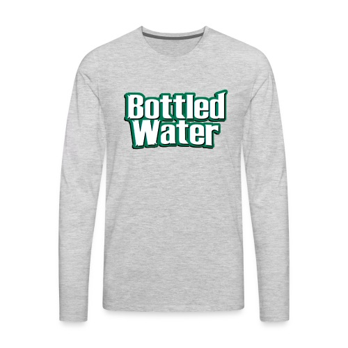 Bottled Water - Men's Premium Long Sleeve T-Shirt