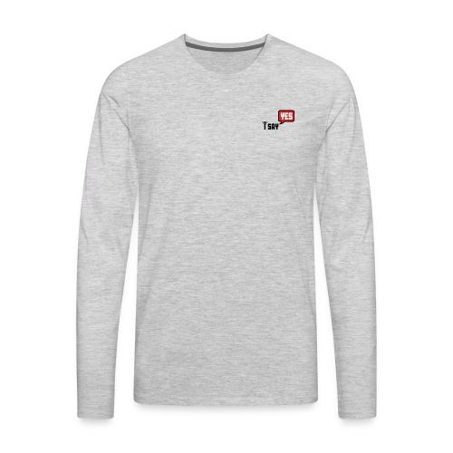i say yes - Men's Premium Long Sleeve T-Shirt