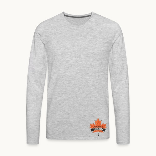 I WAS MADE IN CANADA -Linen -Carolyn Sandstrom - Men's Premium Long Sleeve T-Shirt