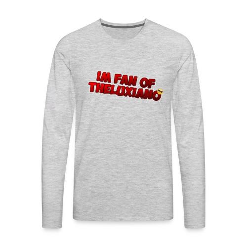 I'm Fan of TheLuxiano - Men's Premium Long Sleeve T-Shirt