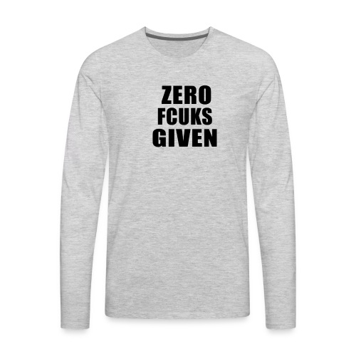ZEROFUCKSGIVENBLACK - Men's Premium Long Sleeve T-Shirt