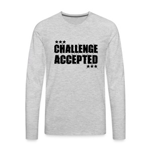 CHALLENGE ACCEPTED Motivational Quote (black) - Men's Premium Long Sleeve T-Shirt
