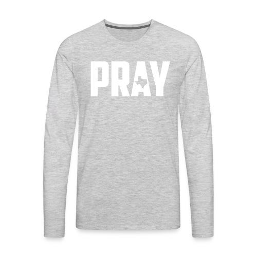 Pray For Texas - Men's Premium Long Sleeve T-Shirt