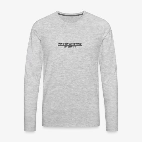 Tell me your wish - Men's Premium Long Sleeve T-Shirt