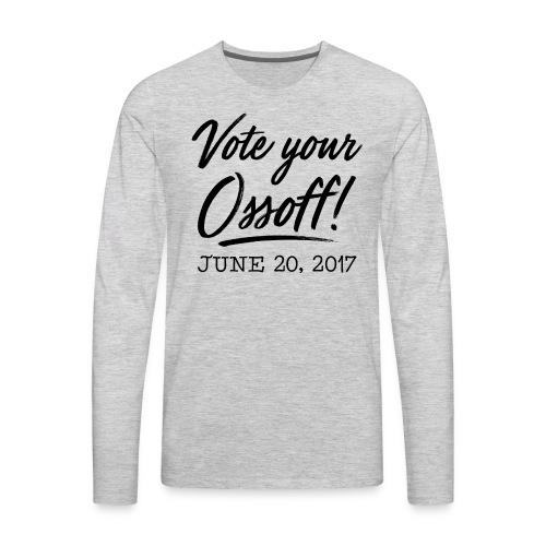 Vote your Ossoff! - Men's Premium Long Sleeve T-Shirt