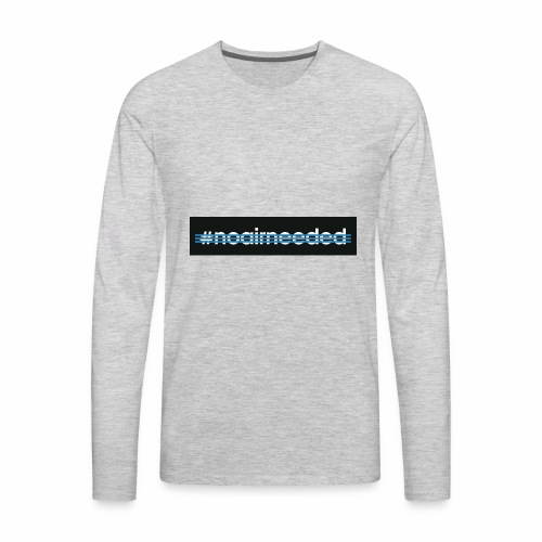 No Air Needed - Men's Premium Long Sleeve T-Shirt