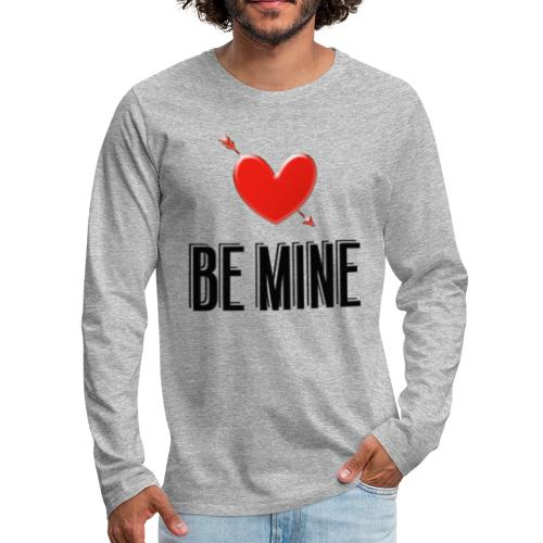 Be Mine - Men's Premium Long Sleeve T-Shirt