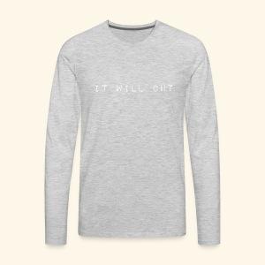 it will cut - Men's Premium Long Sleeve T-Shirt