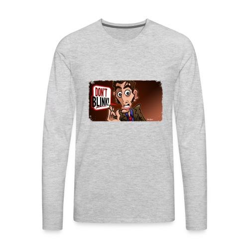 Don't Blink - Men's Premium Long Sleeve T-Shirt