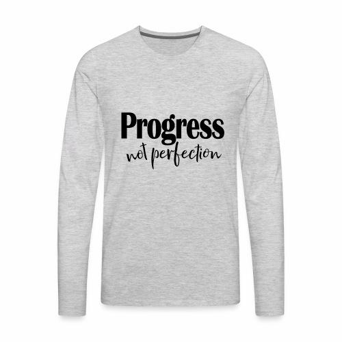 Progress not perfection - Men's Premium Long Sleeve T-Shirt