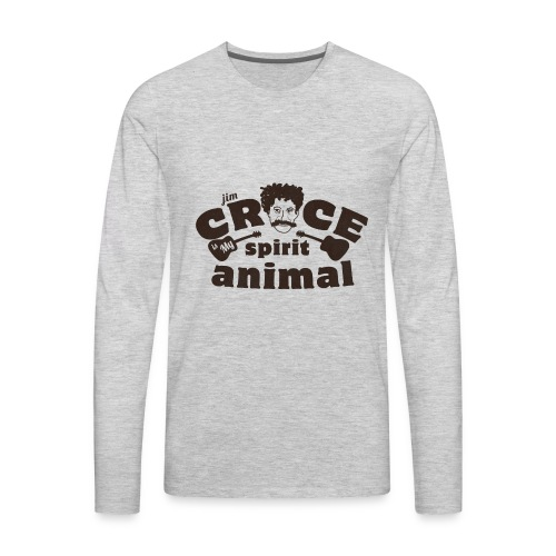 Jim Croce is My Spirit Animal - Men's Premium Long Sleeve T-Shirt