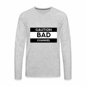 Caution Bad Channel - Men's Premium Long Sleeve T-Shirt