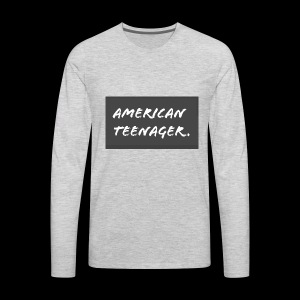 American Teenager. - Men's Premium Long Sleeve T-Shirt