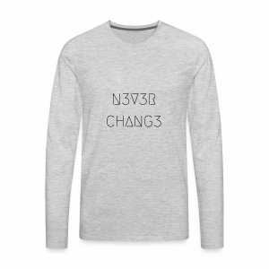 N3V3R CHANG3 - Men's Premium Long Sleeve T-Shirt