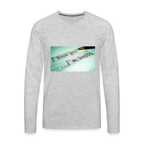 133197 I Love You Im Happy11 - Men's Premium Long Sleeve T-Shirt