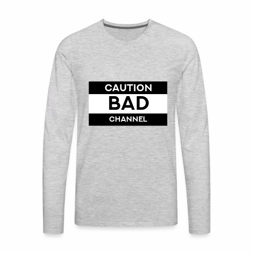 Caution Bad Channel - Men's Premium Long Sleeve T-Shirt