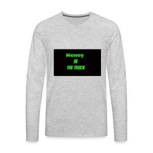 Money In The Truck - Men's Premium Long Sleeve T-Shirt