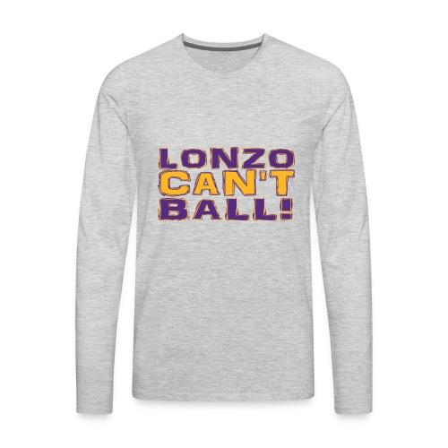 Lonzo Can't Ball - Men's Premium Long Sleeve T-Shirt