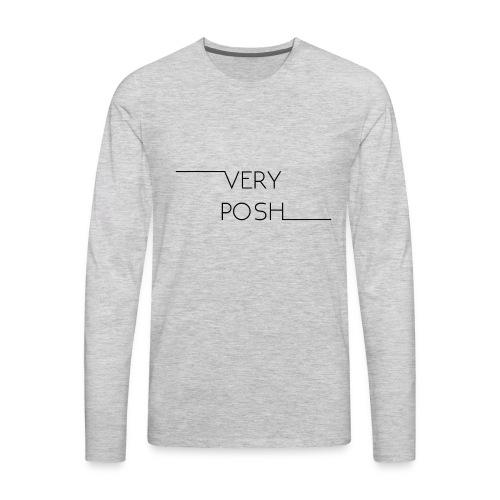 Very Posh - Men's Premium Long Sleeve T-Shirt